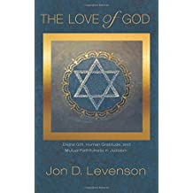 The Love of God – Divine Gift, Human Gratitude, and Mutual Faithfulness in Judaism