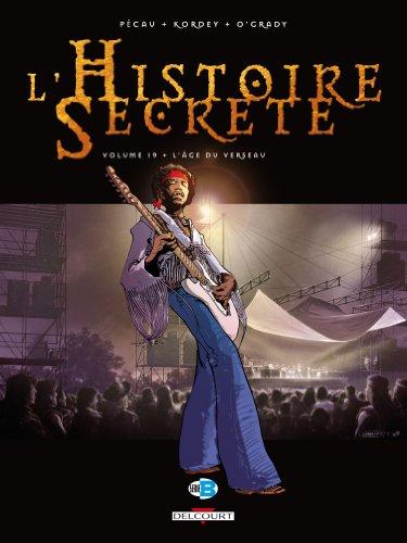 Histoire secrète T19 L'âge du verseau