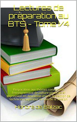 Lectures de préparation au BTS - Tome I/4: Préparation aux thémes concernant l'enseignement de culture générale et expression en deuxième année de section de technicien supérieur