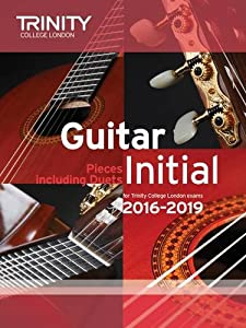 Guitar Exam Pieces Initial 2016-2019