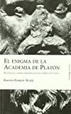 El enigma de la Academia de Platón: Escépticos contra dogmáticos en la Grecia Clásica