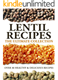 Lentil Recipes: The Ultimate Collection (English Edition)