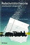 Relativitätstheorie anschaulich dargestellt. Gedankenexperimente, Zeichnungen, Bilder. - Lewis C. Epstein