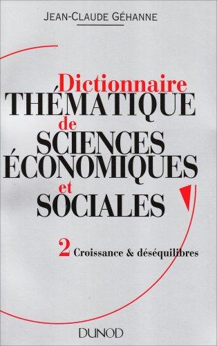 Dictionnaire thématique de sciences économiques et sociales : Principes et théories