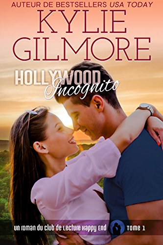 Hollywood incognito (Club de Lecture Happy End, t. 1) par Kylie Gilmore