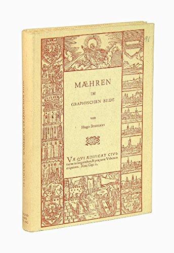 Mähren im graphischen Bilde.(= Adalbert Stifter Verein e. V., München. Veröffentlichungen der Wissenschaftlichen Abteilung, Bd. 5). -