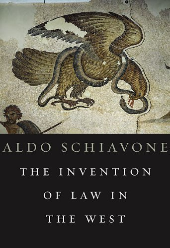 The Invention of Law in the West by Aldo Schiavone (2012-01-02)