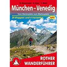 München - Venedig. Vom Marienplatz zum Markusplatz. 29 Etappen und 4 Varianten. Mt GPS-Tracks (Rother Wanderführer)