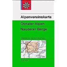 Ötztaler Alpen - Nauderer Berge: Wegmarkierungen  und Skirouten - Topographische Karte 1:25000 (Alpenvereinskarten)