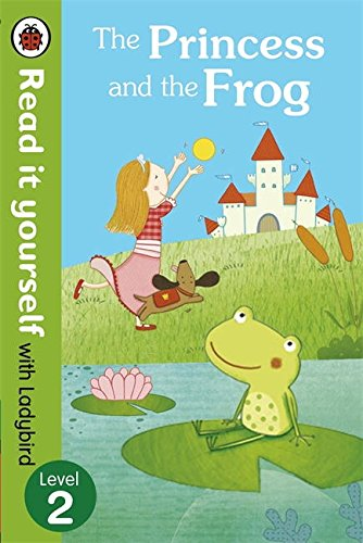 The Princess and the Frog - Read it yourself with Ladybird: Level 2