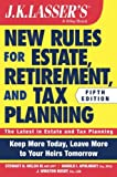 JK Lasser's New Rules for Estate, Retirement, and Tax Planning, 5th Edition