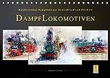 Dampflokomotiven - wunderschöne Dampfloks aus Deutschland und der Welt (Tischkalender 2019 DIN A5 quer): Nostalgische Dampflokomotiven - geliebte ... 14 Seiten ) (CALVENDO Technologie)