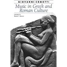 Music in Greek and Roman Culture (Ancient Society and History) by Giovanni Comotti (1991-04-01)