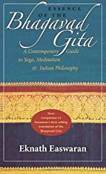 Essence of the Bhagavad Gita: A Contemporary Guide to Yoga, Meditation, and Indian Philosophy (Wisdom of India) by Eknath Easwaran (2011-12-13)