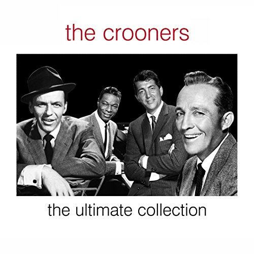 The Crooners - The Ultimate Co...