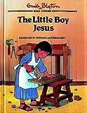 The Little Boy Jesus (Enid Blyton Bible Stories)