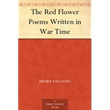 The Red Flower Poems Written in War Time