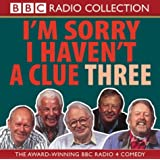 Sorry I Haven't a Clue: Volume 3