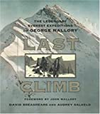 Last ClimbThe Legendary Everest Expeditions of George Mallory