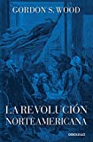 La Revolución Norteamericana / The American Revolution: A History