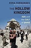 The Hollow Kingdom: ISIS and the Cult of Jihad