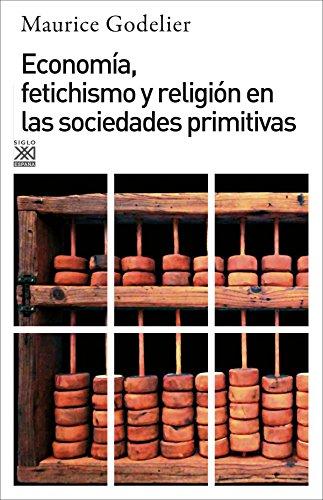 Economía, fetichismo y religión en las sociedades primitivas por Maurice Godelier