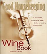 Wine Book: An Accessible, Informative Guide to the Changing World of Wine