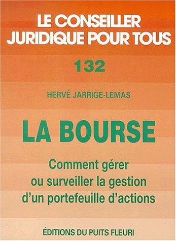La bourse. comment gerer et surveiller la gestion d'un portefeuille d'actions par Hervé Jarrige-Lemas