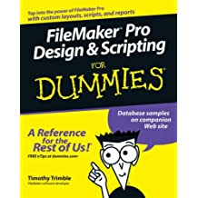 FileMaker Pro Design & Scripting For Dummies (For Dummies (Computer/Tech))
