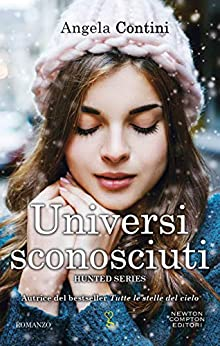 Universi sconosciuti (Hunted Series Vol. 1) di [Contini, Angela]
