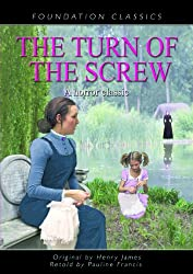 The Turn of the Screw: A Horror Classic (Foundation Classics)