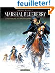 Marshal Blueberry, tome 1 : Sur ordre...