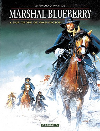 Marshal Blueberry, tome 1 : Sur ordre de Washington par William Vance