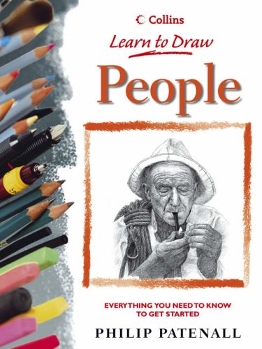 Collins Learn to Draw – People (Collins Learn to Draw S.) por Philip Patenall