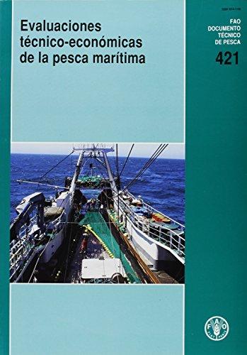 Evaluaciones Tecnico-Economicas de La Pesca Maritima (Fao Documentos Tecnicos de Pesca y Acuicultura) (Fao Documentos Técnicos De Pesca Y Acuicultura) por Food and Agriculture Organization of the United Nations