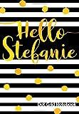 Hello Stefanie Dot Grid Notebook: Journal | Punktraster Notizbuch personalisiert mit Namen