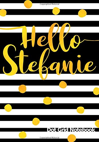 Hello Stefanie Dot Grid Notebook: Journal | Punktraster Notizbuch personalisiert mit Namen