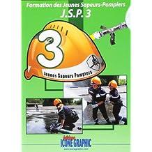 Livre Formation des Jeunes Sapeurs-Pompiers J.S.P.3