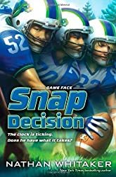 Snap Decision (Game Face) by Nathan Whitaker (2014-07-01)