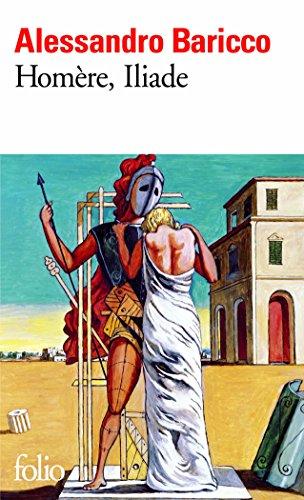 Homère, Iliade par Alessandro Baricco