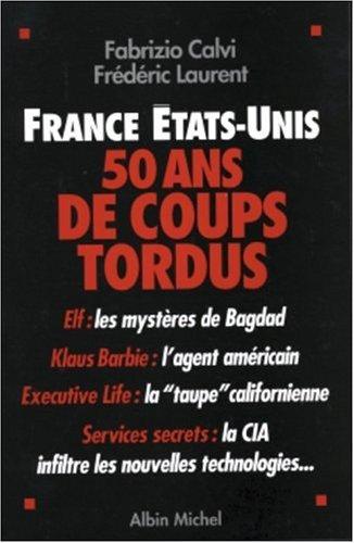 France - Etats-Unis : 50 ans de coups tordus