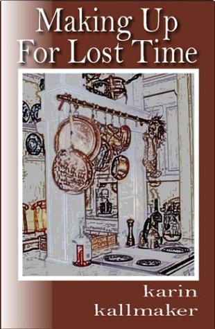 Making Up for Lost Time por Karin Kallmaker