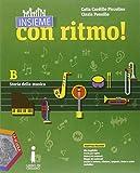 Insieme con ritmo! Vol. B: Storia della musica. Per la Scuola media. Con e-book. Con espansione online