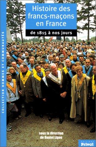 Histoire des francs-maçons en France, de 1815 à nos jours