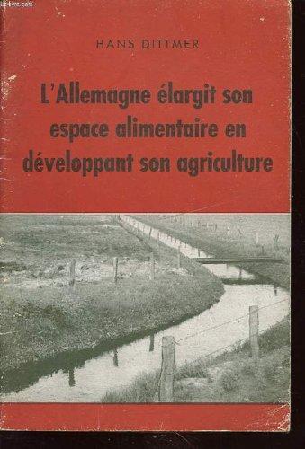 L ALLEMAGNE ELARGIT SON ESPACE ALIMENTAIRE EN DEVELOPPANT SON AGRICULTURE