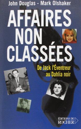 Affaires non classes : De Jack l'Eventreur au Dahlia noir