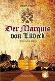 Der Marquis von Lübeck - Jürgen Vogler
