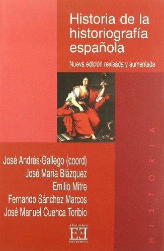 Historia de la historiografía española: Nueva edición revisada y aumentada (Ensayo)