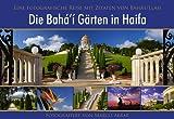 Die Bahai Gärten in Haifa - Eine fotografische Reise mit Zitaten von Baha'u'llah - Marco Abrar