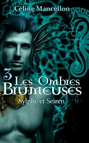 Les Ombres Brumeuses - Livre III: Sylphe...